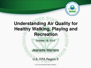 Understanding Air Quality for  Healthy Walking, Playing and Recreation