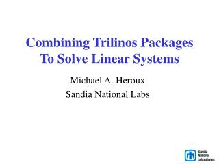 Combining Trilinos Packages To Solve Linear Systems