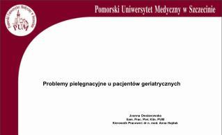Joanna Owsianowska Sam. Prac. Piel. Klin. PUM Kierownik Pracowni: dr n. med. Anna Hajduk