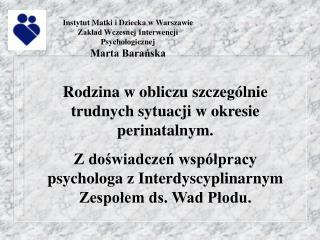 Instytut Matki i Dziecka w Warszawie Zakład Wczesnej Interwencji  Psychologicznej Marta Barańska
