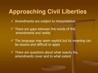 Approaching Civil Liberties