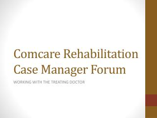 Comcare Rehabilitation Case Manager Forum