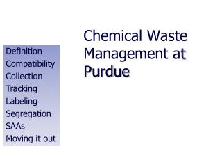 Chemical Waste Management a t Purdue