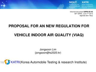 PROPOSAL FOR AN NEW REGULATION FOR VEHICLE INDOOR AIR  QUALITY ( VIAQ)