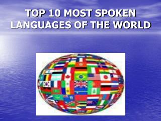 TOP 10 MOST SPOKEN LANGUAGES OF THE WORLD
