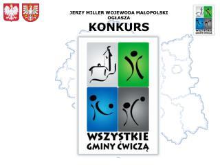 JERZY MILLER WOJEWODA MA Ł OPOLSKI OG Ł ASZA KONKURS