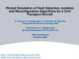 S. Ganguli, G. Papageorgiou, S. Glavaški, M. Elgersma Honeywell Advanced Technology GNC