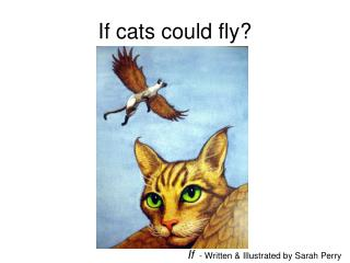 If cats could fly?
