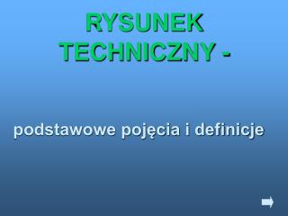 RYSUNEK TECHNICZNY -