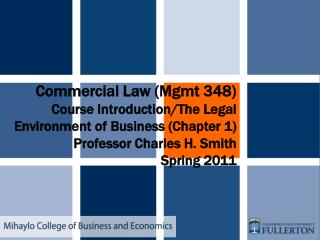 Commercial Law (Mgmt 348) Course Introduction/The Legal Environment of Business (Chapter 1)