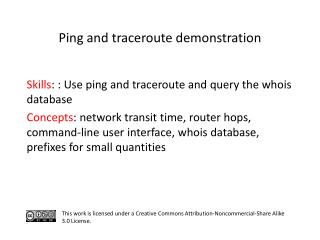 S kills :  : Use  ping  and  traceroute and  query  the  whois database