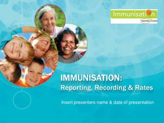 Immunisation:  Reporting, Recording &  Rates