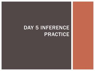 Day 5 Inference Practice