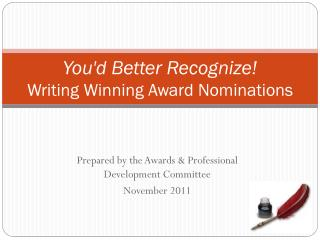 You'd Better Recognize!  Writing Winning Award Nominations