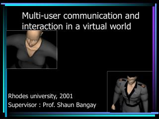 Multi-user communication and interaction in a virtual world