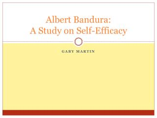 Albert Bandura:  A Study on Self-Efficacy