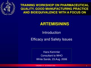 TRAINING WORKSHOP ON PHARMACEUTICAL QUALITY, GOOD MANUFACTURING PRACTICE AND BIOEQUIVALENCE WITH A FOCUS ON    ARTEMISIN