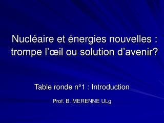 Nucléaire et énergies nouvelles : trompe l'œil ou solution d'avenir?