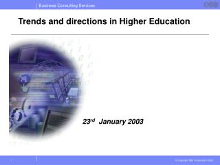 Trends and directions in Higher Education