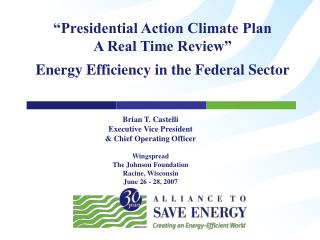 """""""Presidential Action Climate Plan A Real Time Review"""" Energy Efficiency in the Federal Sector"""