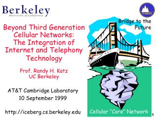 AT&T Cambridge Laboratory 10 September 1999 iceberg.cs.berkeley
