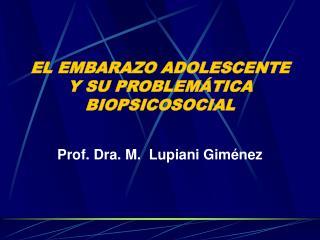 EL EMBARAZO ADOLESCENTE Y SU PROBLEMÁTICA BIOPSICOSOCIAL
