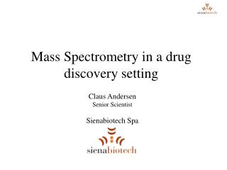 Mass Spectrometry in a drug discovery setting