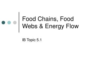Food Chains, Food Webs & Energy Flow