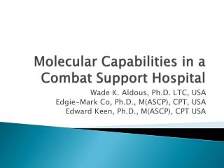 Molecular Capabilities in a Combat Support Hospital