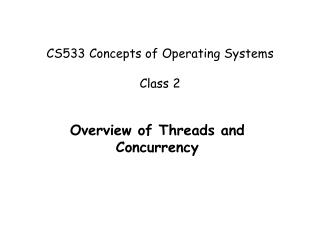 CS533 Concepts of Operating Systems Class 2