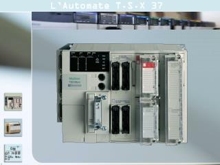 1 /  CONFIGURATION PHYSIQUE DU TSX 37 Micro