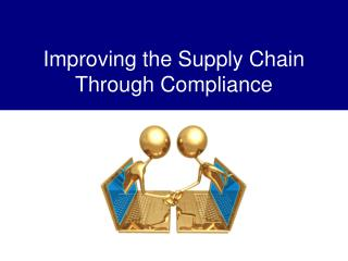Improving the Supply Chain Through Compliance
