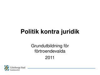Politik kontra juridik