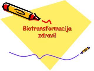 Biotransformacija zdravil