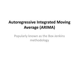Autoregressive Integrated Moving Average (ARIMA)