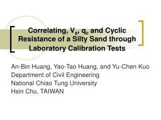 Correlating, V s , q c  and Cyclic Resistance of a Silty Sand through Laboratory Calibration Tests