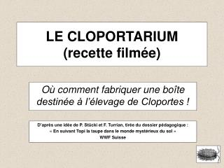 LE CLOPORTARIUM (recette filmée)