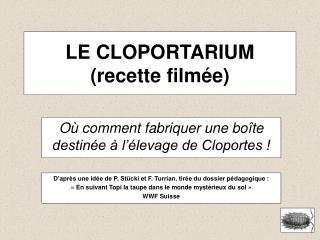 LE CLOPORTARIUM (recette film�e)
