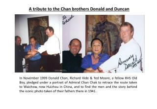 A tribute to the Chan brothers Donald and Duncan