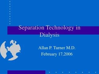 Separation Technology in Dialysis
