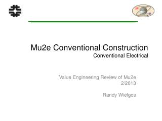 Mu2e Conventional Construction Conventional Electrical