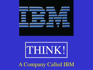 A Company Called IBM