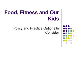 Food, Fitness and Our Kids
