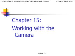 Chapter 15:  Working with the Camera