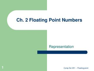 Ch. 2 Floating Point Numbers
