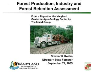 Forest Production, Industry and Forest Retention Assessment