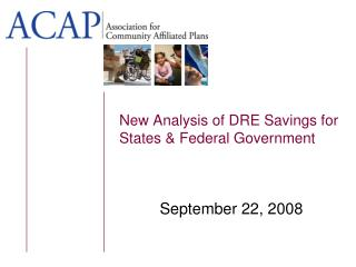 New Analysis of DRE Savings for States & Federal Government