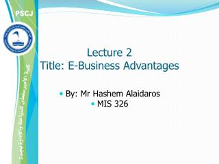 Lecture 2 Title: E-Business Advantages