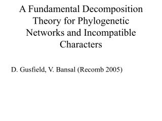 A Fundamental Decomposition Theory for Phylogenetic Networks and Incompatible Characters
