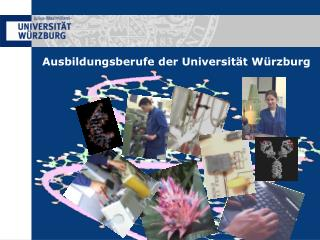 Ausbildungsberufe der Universität Würzburg